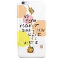 The Only Reason - Pooh Quote iPhone Case/Skin