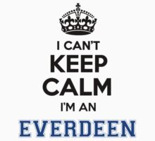 I cant keep calm Im an EVERDEEN by icant