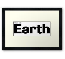 Made On Earth Framed Print