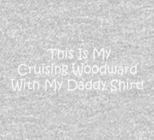 This Is My Cruising Woodward With My Daddy Shirt One Piece - Short Sleeve