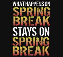 Limited Edition 'What Happens on Spring Break Stays on Spring Break 2015' T-Shirt and Gift Ideas by Albany Retro