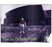 The Incredible Bulk by Tim Constable Poster