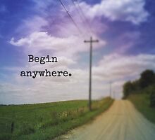Begin Anywhere by Olivia Joy StClaire