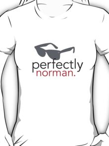 Perfectly Norman T-Shirt
