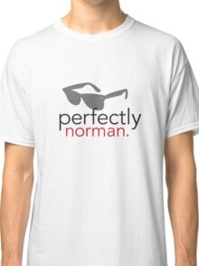 Perfectly Norman Classic T-Shirt