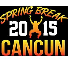 Limited Edition 'Spring Break Cancun 2015' T-Shirt and Gift Ideas Photographic Print