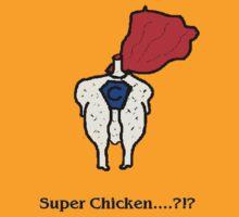 Super Chicken? by Paul Rees-Jones