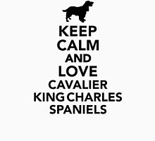 Keep calm and love Cavalier King Charles Spaniels T-Shirt