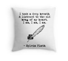 Sylvia Plath: I am, I am, I am. Throw Pillow
