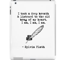 Sylvia Plath: I am, I am, I am. iPad Case/Skin