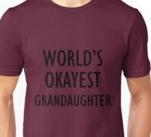 World's okayest grandaughter Unisex T-Shirt