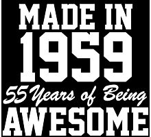 Funny 'Made in 1959, 55 Years of Being Awesome' T-Shirt and Gifts Photographic Print