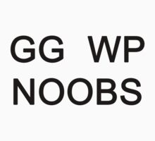 GG WP NOOBS - League of Legends by GhostMind