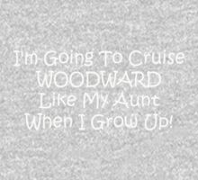 Im Going To Cruise Woodward Like My Aunt When I Grow Up Kids Tee