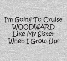 Im Going To Cruise Woodward Like My Sister When I Grow Up Kids Tee