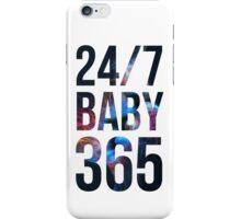 24/7 baby 365 iPhone Case/Skin