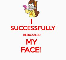 I Successfully Bedazzled My Face! Unisex T-Shirt
