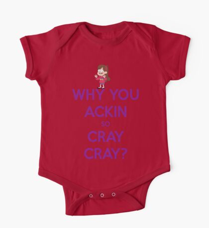 Why You Ackin' So Cray-Cray? One Piece - Short Sleeve