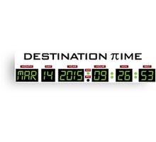 Funny 'Pi Day 2015 Destination Time' Digital Dashboard Collector's Item T-Shirt and Gifts Canvas Print