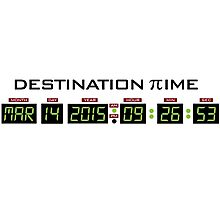 Funny 'Pi Day 2015 Destination Time' Digital Dashboard Collector's Item T-Shirt and Gifts Photographic Print