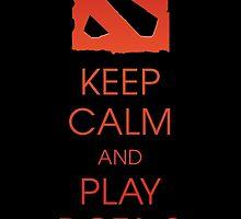 Keep Calm and Play DOTA 2 by DCornel