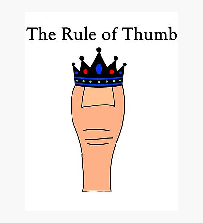 The Rule of Thumb Photographic Print