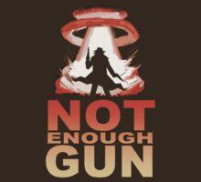 NOT ENOUGH GUN by A-Mac