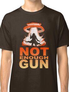 NOT ENOUGH GUN Classic T-Shirt