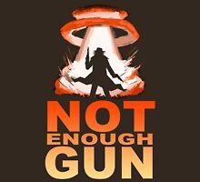 NOT ENOUGH GUN Unisex T-Shirt