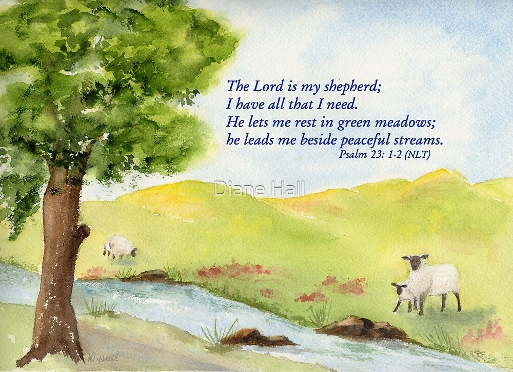 Quot True Comfort Psalm 23 1 2 Quot By Diane Hall Redbubble