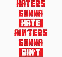 HATERS GONNA HATE, AIN'TERS GONNA AIN'T (Stylized, White/Red) T-Shirt