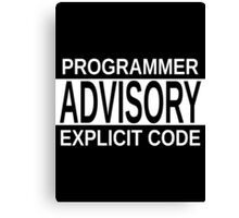 Programmer Advisory Explicit Code - Parody Design for Programmers Canvas Print