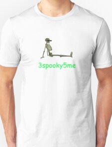 3spooky5me T-Shirt