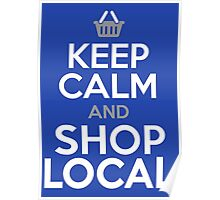 KEEP CALM and SHOP LOCAL Poster