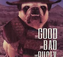 The Good, The Bad, and The Pugly by vwrites