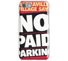 No Paid Parking iPhone Case/Skin