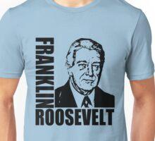 FRANKLIN D. ROOSEVELT Unisex T-Shirt
