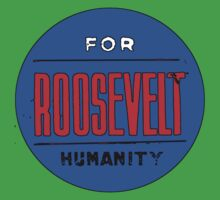 ROOSEVELT FOR HUMANITY 1936 by IMPACTEES