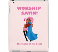 Worship Satin! iPad Case/Skin