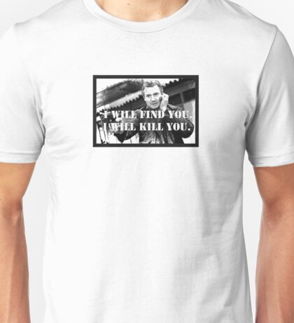 Taken Liam Neeson Unisex T-Shirt