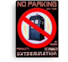 Dalek No Parking Sign Mk.2 Canvas Print