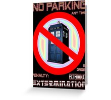 Dalek No Parking Sign Mk.2 Greeting Card