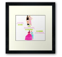 It's nice, it's different, it's unusual. Framed Print