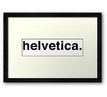 helvetica. Framed Print