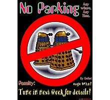 Doctor Who No Parking Sign Mk.2 Photographic Print