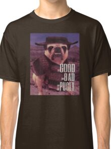 The Good, The Bad, and The Pugly Classic T-Shirt