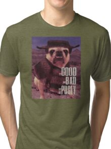 The Good, The Bad, and The Pugly Tri-blend T-Shirt