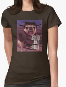 The Good, The Bad, and The Pugly Womens Fitted T-Shirt