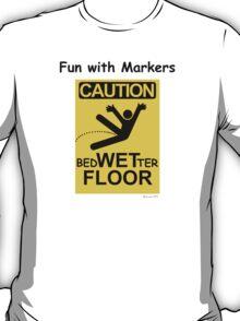 Caution Wet Floor - Spoof / Vandalism T-Shirt