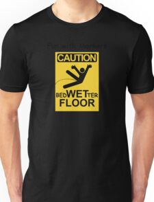 Caution Wet Floor - Spoof / Vandalism Unisex T-Shirt
